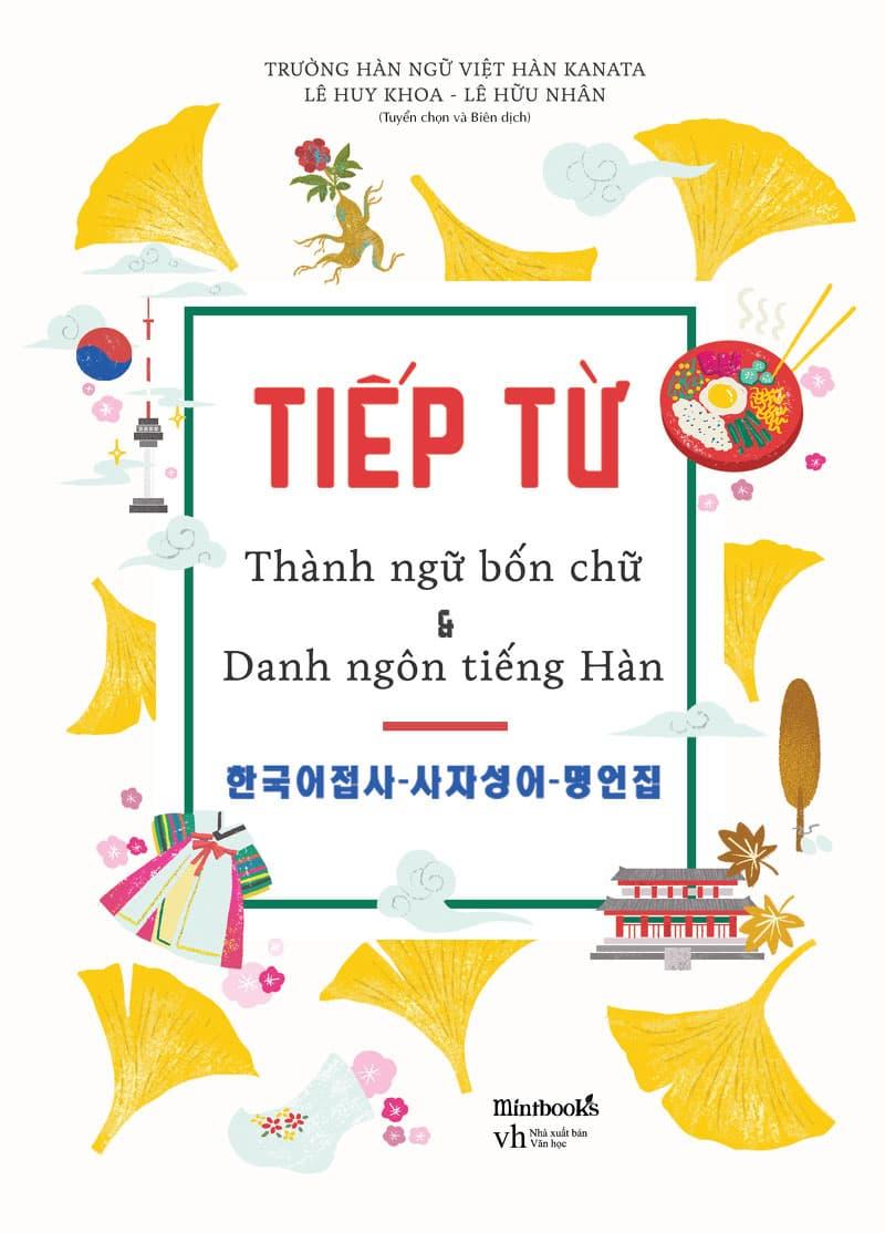 Tiếp Từ - Thành Ngữ Bốn Chữ Và Danh Ngôn Tiếng Hàn