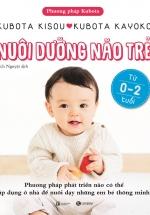 Nuôi Dưỡng Não Trẻ Từ 0 -2 Tuổi