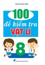 100 Đề Kiểm Tra Vật Lí 8