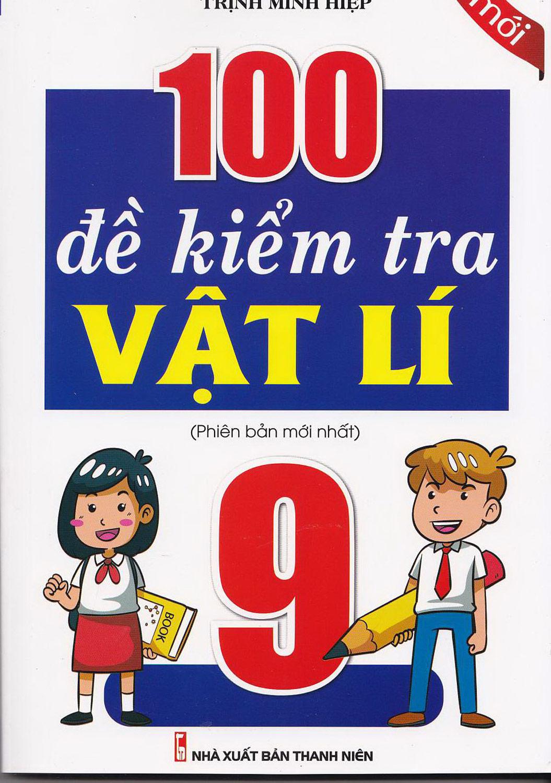 100 Đề Kiểm Tra Vật Lí 9