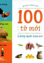 Làng Quê Của Em (Bộ Bé Học Tiếng Việt - 100 Từ Mới)