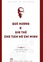Quê Hương Và Gia Thế Chủ Tịch Hồ Chí Minh