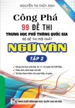 Công phá 99 đề thi THPT Quốc Gia Ngữ Văn Tập 2