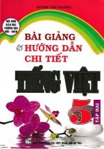 Bài Giảng Và Hướng Dẫn Chi Tiết Tiếng Việt Lớp 5 Tập Hai - Mô Hình Trường Học Mới