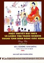 Phật Thuyết Đại Thừa Vô Lượng Thọ Trang Nghiêm Thanh Tịnh Bình Đẳng Giác Kinh Giảng Giải (Quyển 5)