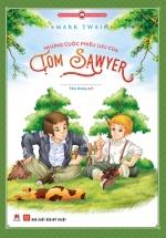 Những Cuộc Phiêu Lưu Của Tom Sawyer (Văn Học Kinh Điển Kèm Tranh Minh Họa)