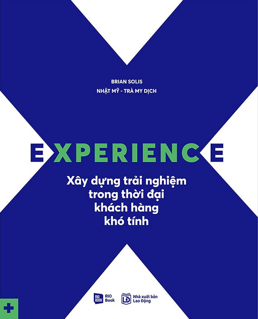 Experience - Xây Dựng Trải Nghiệm Trong Thời Đại Khách Hàng Khó Tính