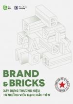 Brand & Bricks - Xây Dựng Thương Hiệu Từ Những Viên Gạch Đầu Tiên