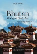 Bhutan – Đường Tới Hạnh Phúc