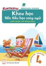 Khoa Học Tiền Tiểu Học Song Ngữ - Sách Học 4