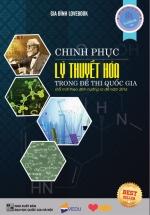 Chinh Phục Lý Thuyết Hóa Học Trong Đề Thi  Quốc Gia - Sách LoveBook