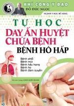 Tự Học Day Ấn Huyệt Chữa Bệnh - Bệnh Hô Hấp