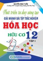 Phát Triển Tư Duy Sáng Tạo Giải Nhanh Bài Tập Trắc Nghiệm Hóa Học  Hữu Cơ 12 Tập 1