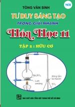 Tư Duy Sáng Tạo Trong Giải Nhanh Hóa Học Lớp 11 Tập 2 - Hữu Cơ