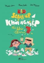 Kid Start - Up Khởi Nghiệp Từ Khi Lên 7