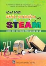 Hoạt Động Trải Nghiệm Với Steam Dành Cho Học Sinh THCS