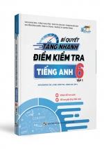 Bí Quyết Tăng Nhanh Điểm Kiểm Tra Tiếng Anh 6 Tập 1