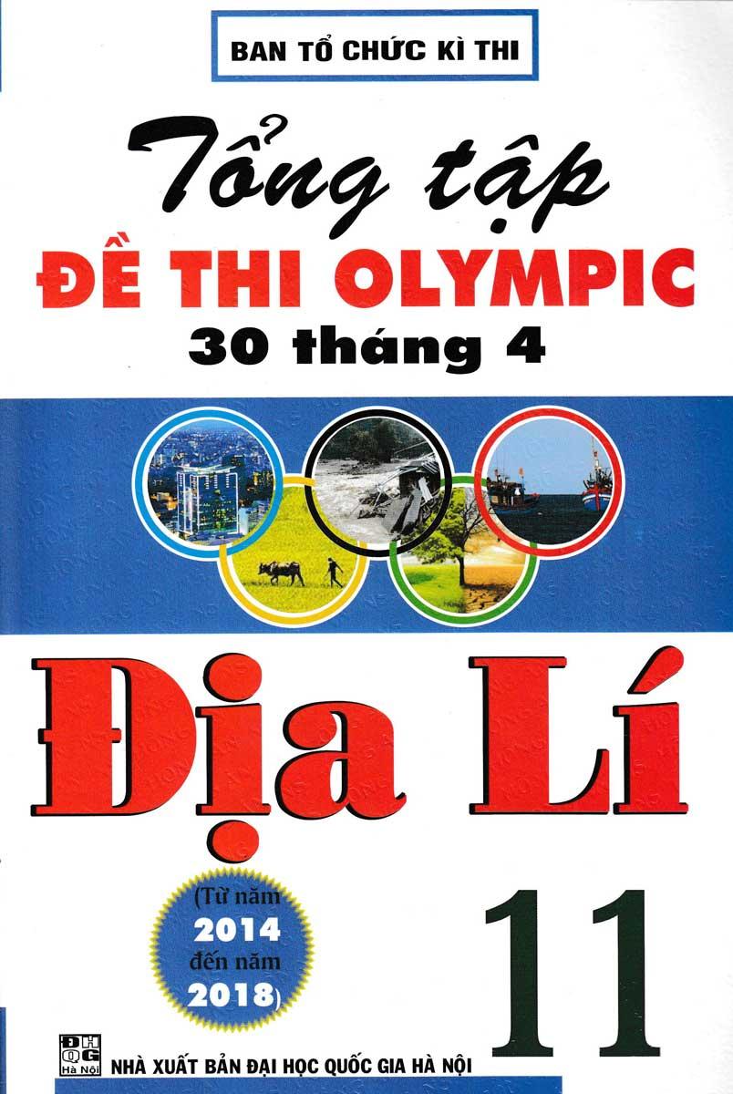 Tổng Tập Đề Thi Olympic 30 Tháng 4 Môn Địa Lí Lớp 11 (Từ Năm 2014 Đến Năm 2018)