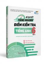 Bí Quyết Tăng Nhanh Điểm Kiểm Tra Tiếng Anh 6 Tập 2