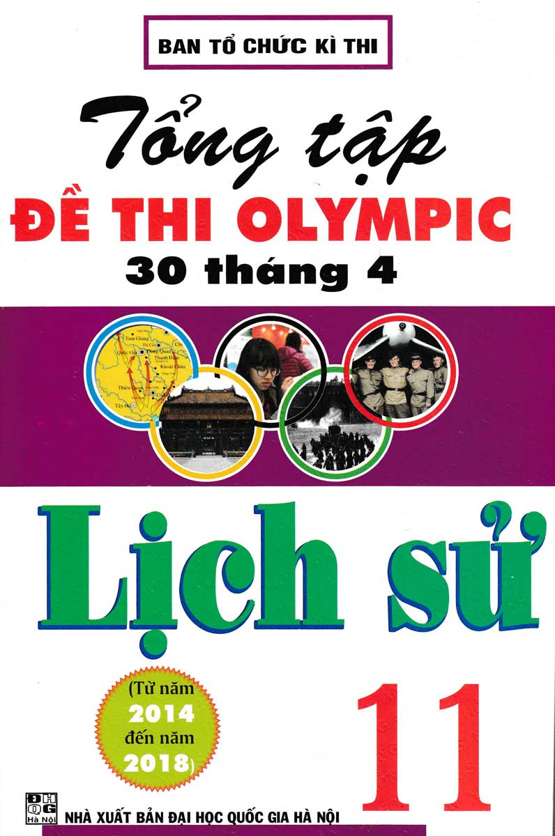Tổng Tập Đề Thi Olympic 30 Tháng 4 Môn Lịch Sử Lớp 11 (Từ Năm 2014 Đến Năm 2018)