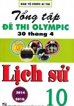 Tổng Tập Đề Thi Olympic 30 Tháng 4 Môn Lịch Sử Lớp 10 (Từ Năm 2014 Đến Năm 2018)