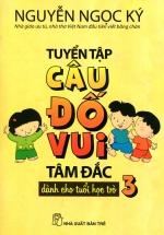 Tuyển Tập Câu Đố Vui Tâm Đắc Dành Cho Tuổi Học Trò (Tập 3)