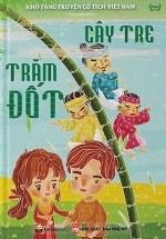 Kho Tàng Truyện Cổ Tích Việt Nam - Cây Tre Trăm Đốt