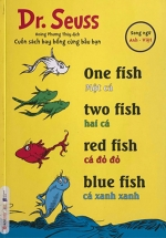 Dr. Seuss - One Fish, Two Fish, Red Fish, Blue Fish - Môt Cá, Hai Cá, Cá Đỏ Đỏ, Cá Xanh Xanh