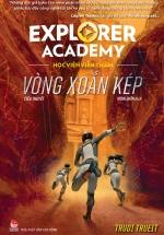 Explorer Academy - Học viện Viễn Thám - Tập 3 - Vòng Xoắn Kép