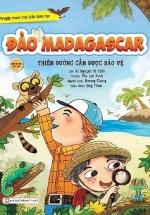 Đảo MADAGASCAR - Thiên Đường Cần Được Bảo Vệ
