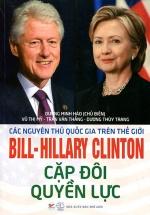 Bill - Harry Clinton Cặp Đôi Quyền Lực