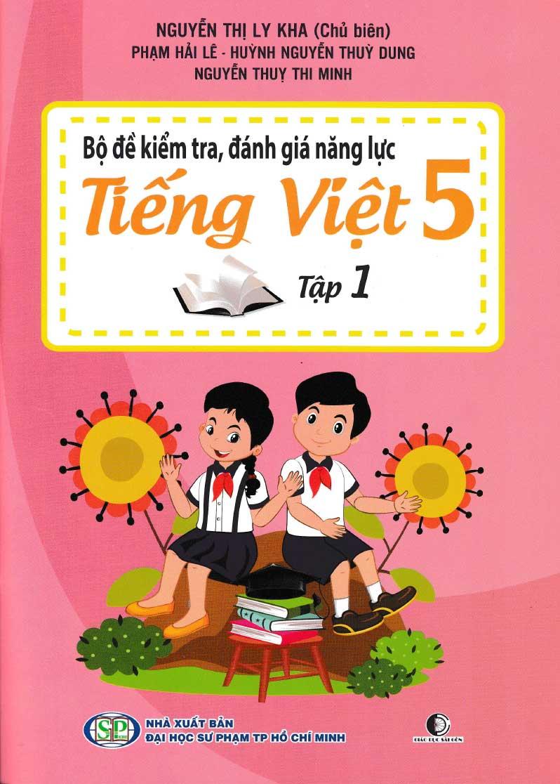 Bộ Đề Kiểm Tra, Đánh Giá Năng Lực Tiếng Việt 5 Tập 1
