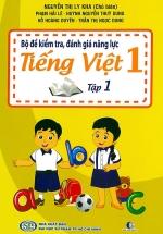 Bộ Đề Kiểm Tra, Đánh Giá Năng Lực Tiếng Việt 1 Tập 1