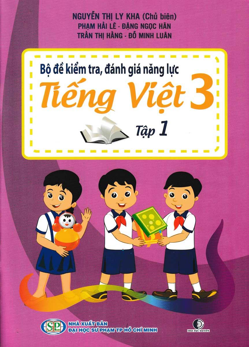 Bộ Đề Kiểm Tra, Đánh Giá Năng Lực Tiếng Việt 3 Tập 1