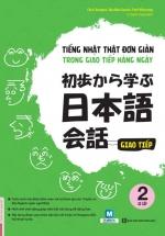 Tiếng Nhật Thật Đơn Giản Trong Giao Tiếp Hàng Ngày – Sơ Cấp 2