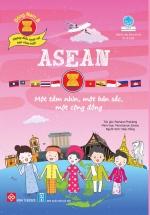 Đông Nam Á - Những Điều Tuyệt Vời Bạn Chưa Biết: ASEAN - Một Tầm Nhìn, Một Bản Sắc, Một Cộng Đồng