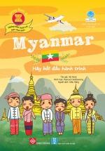 Đông Nam Á - Những Điều Tuyệt Vời Bạn Chưa Biết: Myanmar - Hãy Bắt Đầu Hành Trình