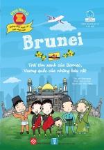 Đông Nam Á - Những Điều Tuyệt Vời Bạn Chưa Biết: Brunei - Trái Tim Xanh Của Borneo, Vương Quốc Của Những Báu Vật