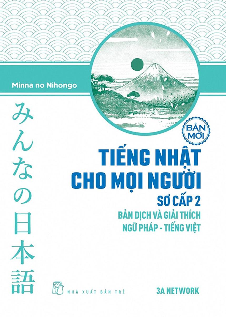 Tiếng Nhật Cho Mọi Người - Sơ Cấp 2 - Bản Dịch Và Giải Thích Ngữ Pháp - Tiếng Việt (Bản Mới)