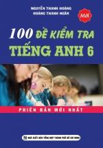 100 Đề Kiểm Tra Tiếng Anh 6