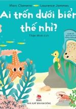 Ai Trốn Dưới Biển Thế Nhỉ?