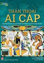Thần Thoại Ai Cập - Chuyện Kể Về Các Vị Nam Thần, Nữ Thần, Ác Qủy & Con Người