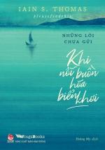Những Lời Chưa Gửi - Khi Nỗi Buồn Hóa Biển Khơi