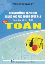 Hướng Dẫn Ôn Tập Kì Thi Trung Học Phổ Thông Quốc Gia Năm Học 2015 - 2016 Môn Toán