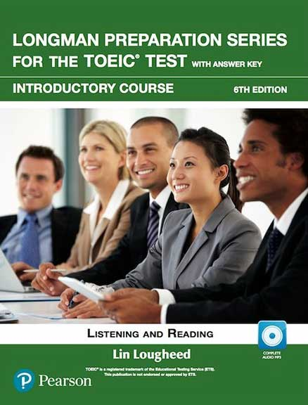 Longman Preparation Series For The Toeic Test: Listening And Reading (6Th Edition) Student Book With Mp3 & Answer Key Level Introductory