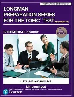 Longman Preparation Series for the TOEIC Test: Listening and Reading (6th Edition) Student Book with MP3 & Answer Key Level Intermediate