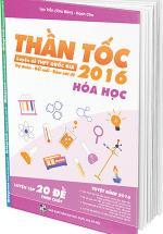 Thần Tốc Luyện Đề THPT Quốc Gia 2016 - Môn Hóa
