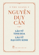 Thu Giang Nguyễn Duy Cần - Lão Tử Tinh Hoa - Lão Tử Đạo Đức Kinh