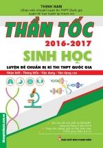 Thần Tốc Luyện Đề Chuẩn Bị Kì Thi THPT Quốc Gia Sinh Học 2016-2017