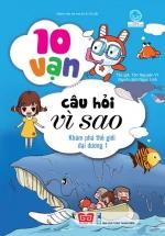 10 Vạn Câu Hỏi Vì Sao - Khám Phá Thế Giới Đại Dương 1